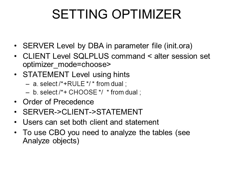SETTING OPTIMIZER SERVER Level by DBA in parameter file (init.ora)