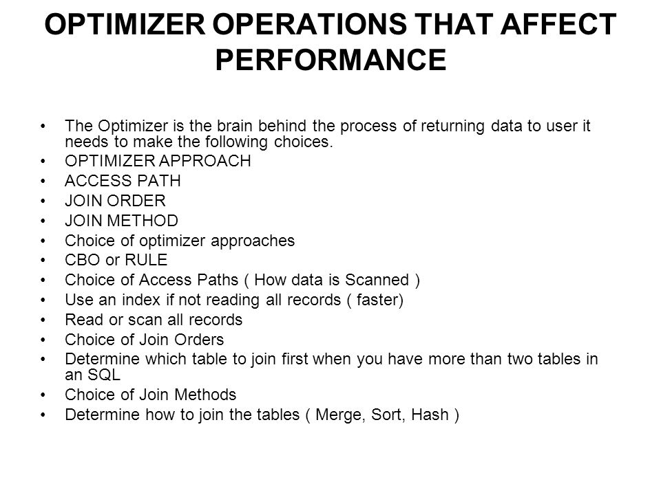 OPTIMIZER OPERATIONS THAT AFFECT PERFORMANCE