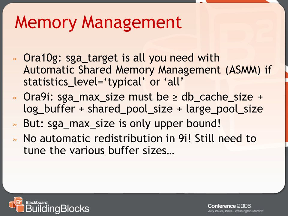 Memory Management Ora10g: sga_target is all you need with Automatic Shared Memory Management (ASMM) if statistics_level='typical' or 'all'
