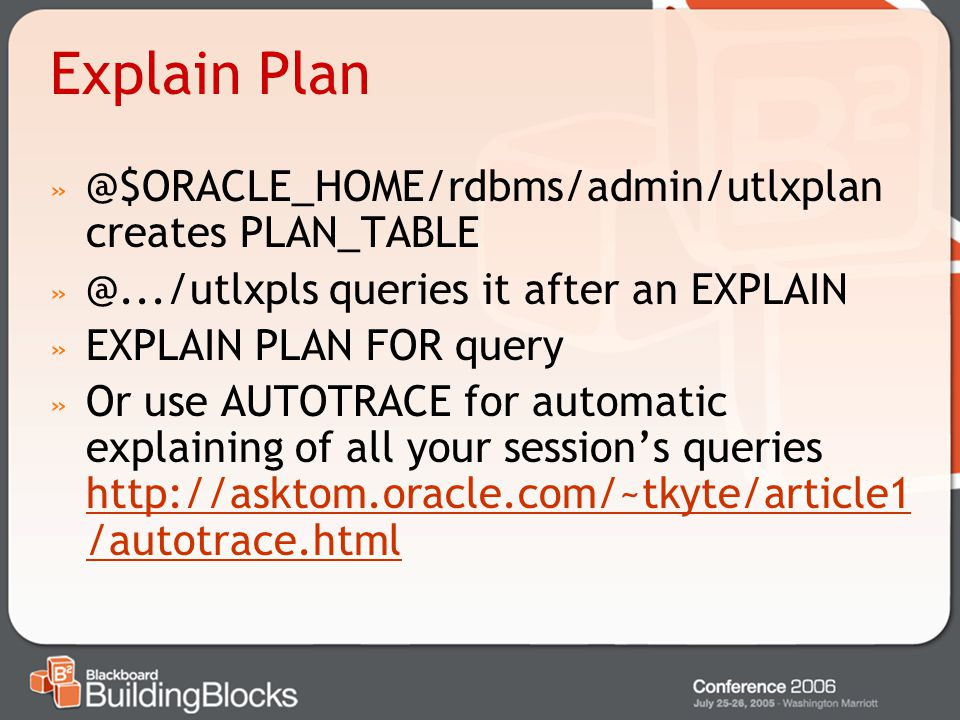 Explain Plan @$ORACLE_HOME/rdbms/admin/utlxplan creates PLAN_TABLE