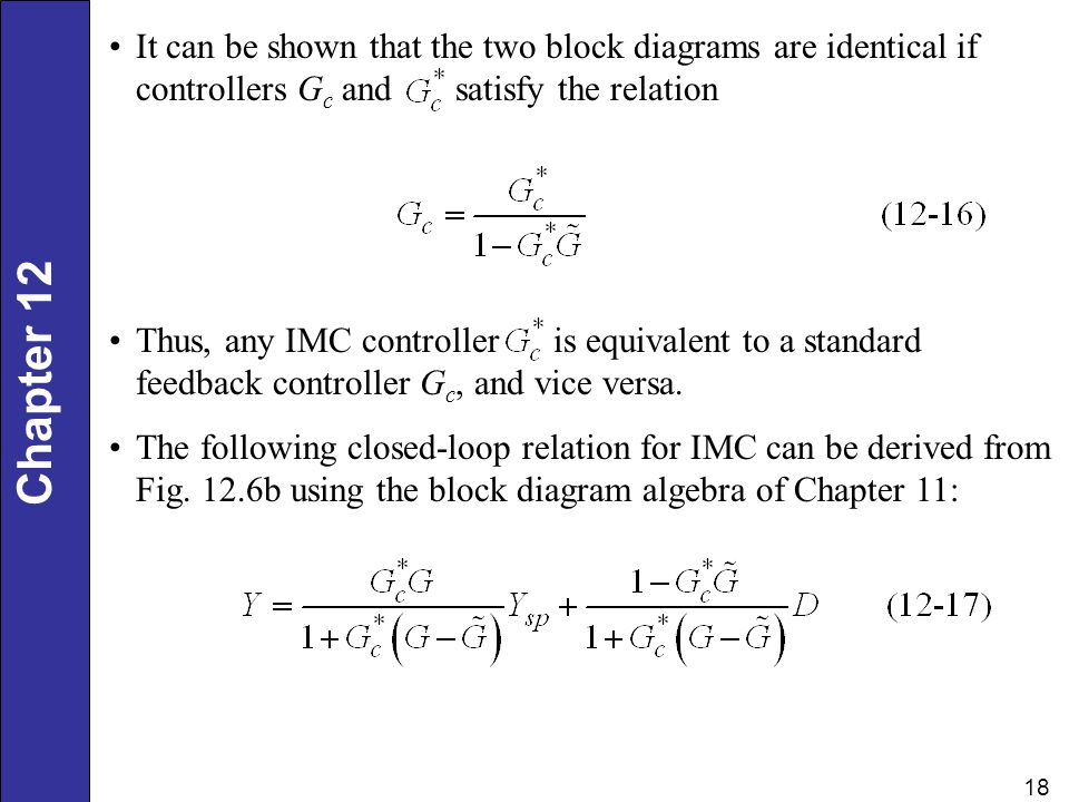 It can be shown that the two block diagrams are identical if controllers Gc and satisfy the relation
