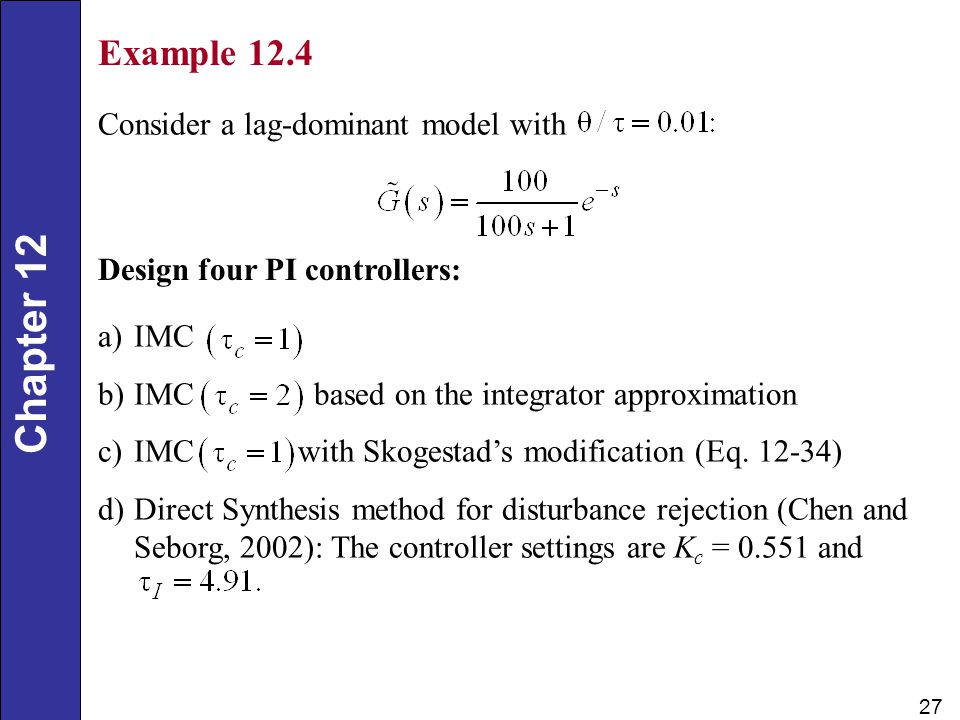Example 12.4 Consider a lag-dominant model with