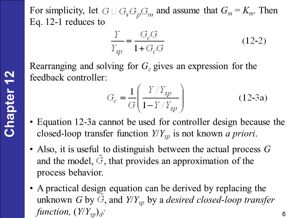 For simplicity, let and assume that Gm = Km. Then Eq. 12-1 reduces to