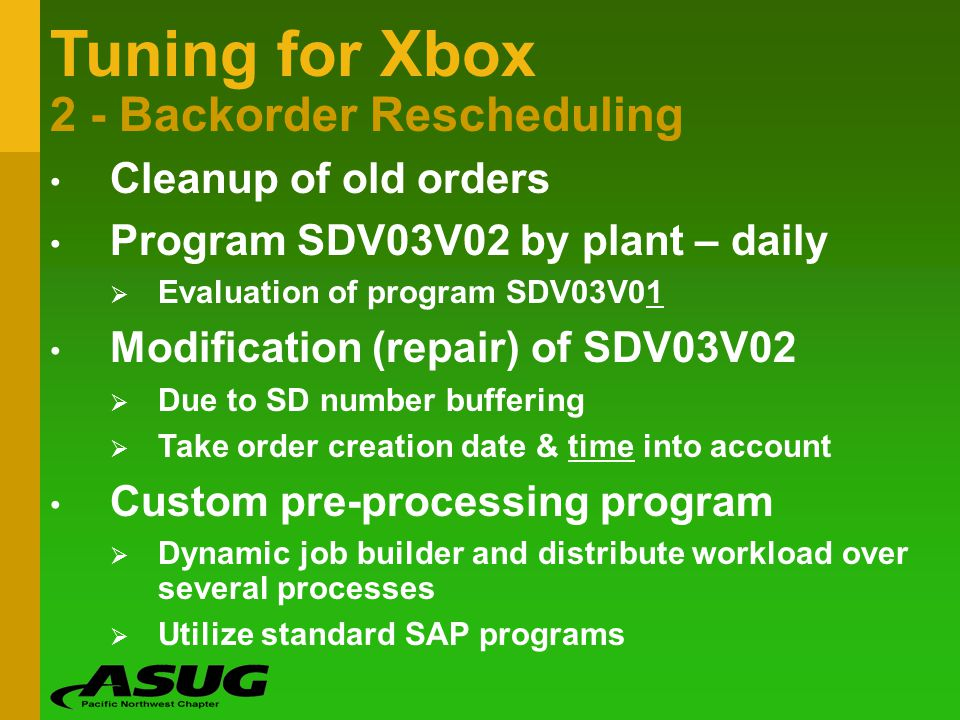 Tuning for Xbox 2 - Backorder Rescheduling Cleanup of old orders