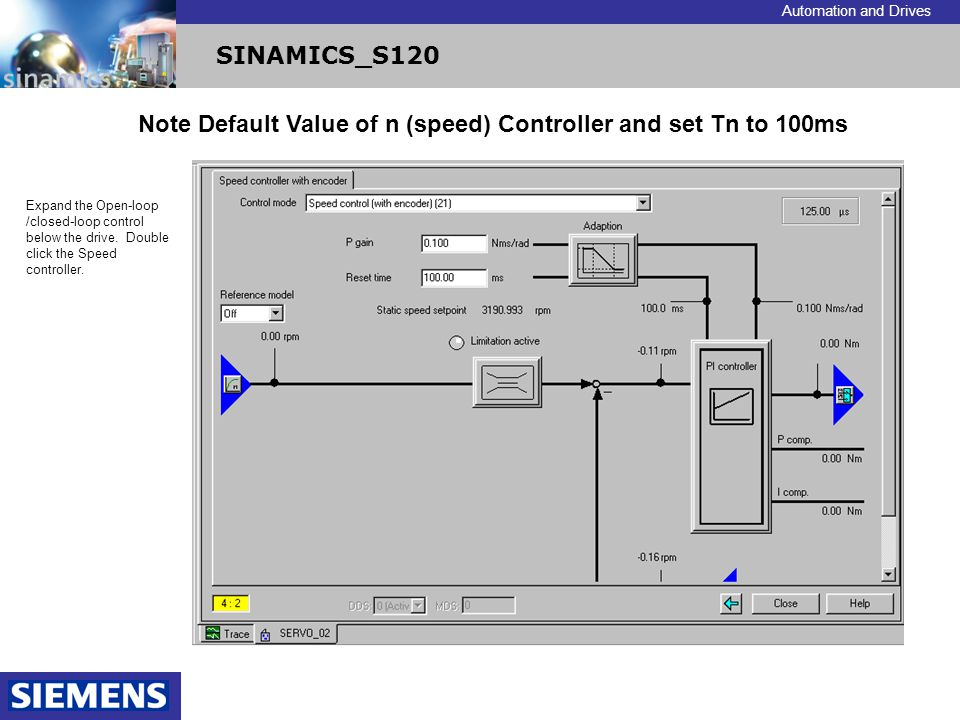 Note Default Value of n (speed) Controller and set Tn to 100ms