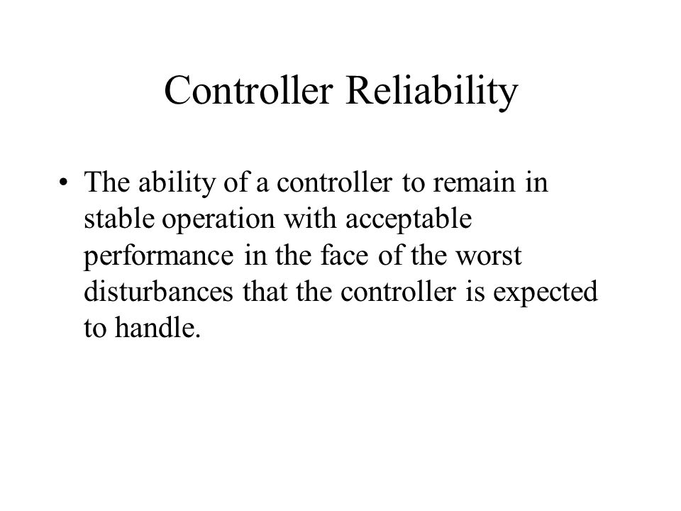 Controller Reliability
