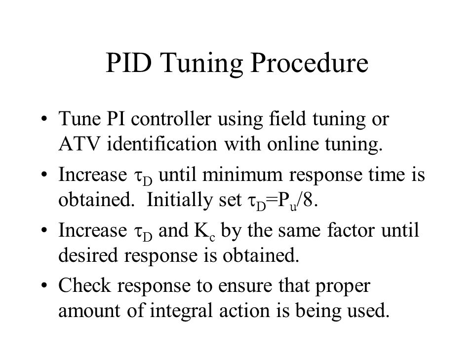 PID Tuning Procedure Tune PI controller using field tuning or ATV identification with online tuning.