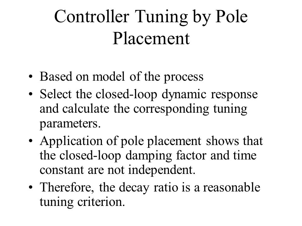 Controller Tuning by Pole Placement