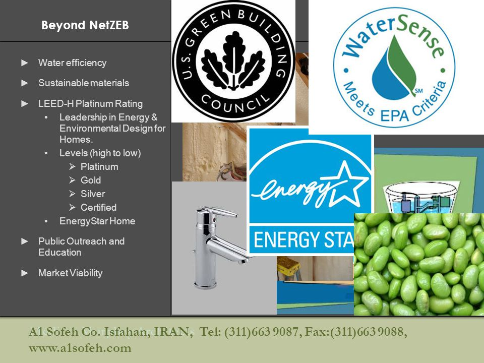 Beyond NetZEB Water efficiency. Sustainable materials. LEED-H Platinum Rating. Leadership in Energy & Environmental Design for Homes.