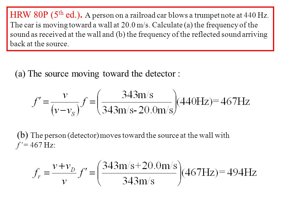 (a) The source moving toward the detector :