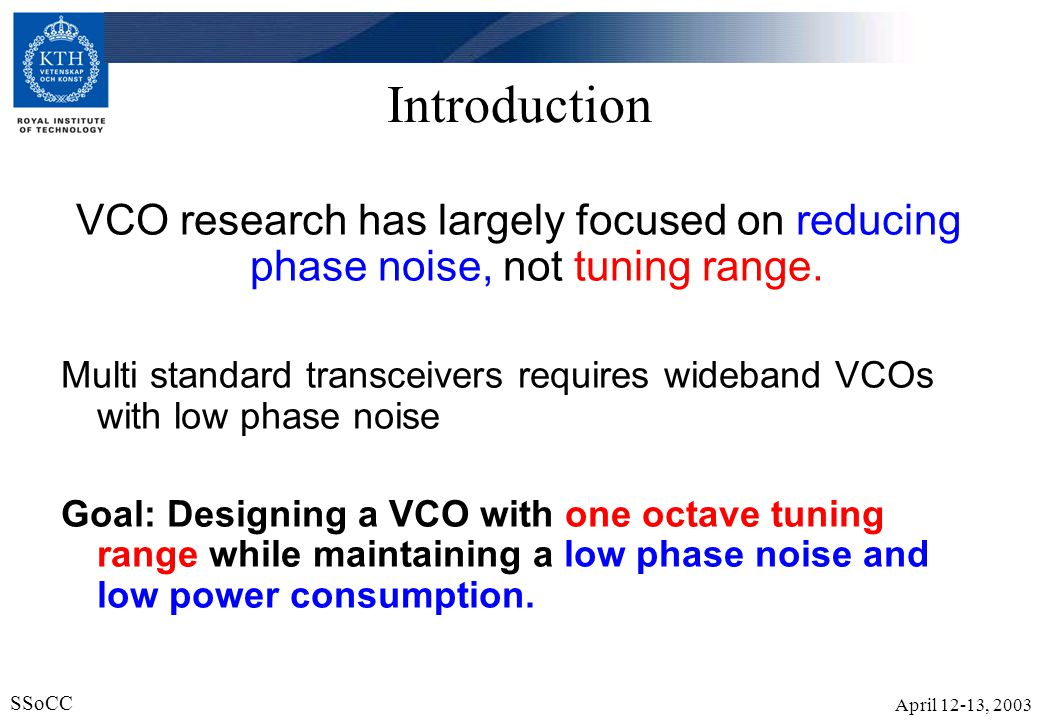 Introduction VCO research has largely focused on reducing phase noise, not tuning range.