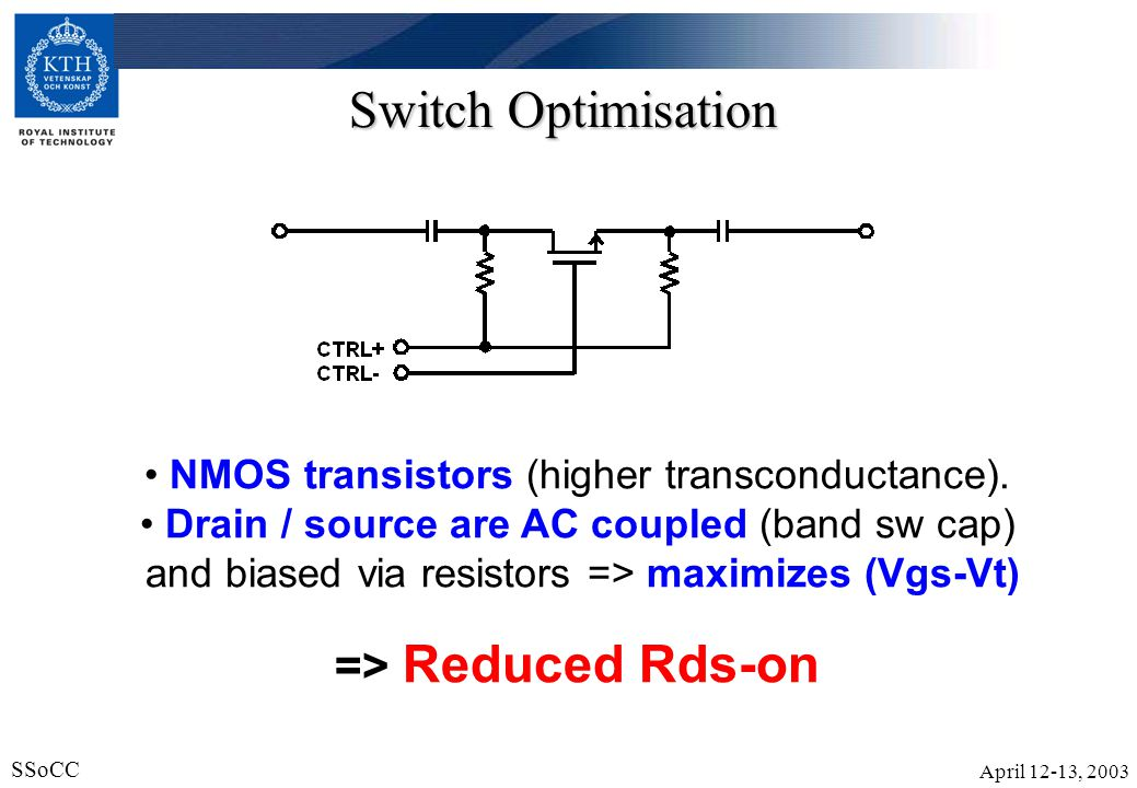 NMOS transistors (higher transconductance).