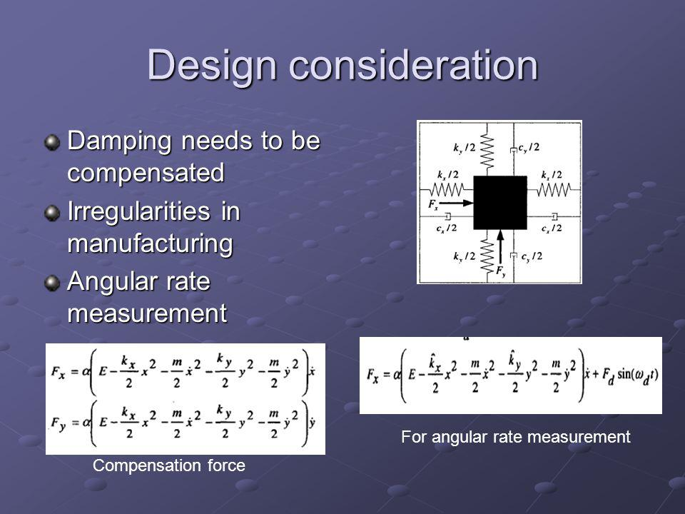 Design consideration Damping needs to be compensated