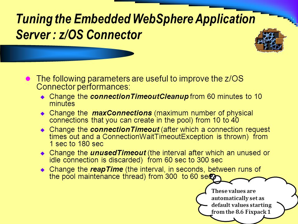 Tuning the Embedded WebSphere Application Server : z/OS Connector