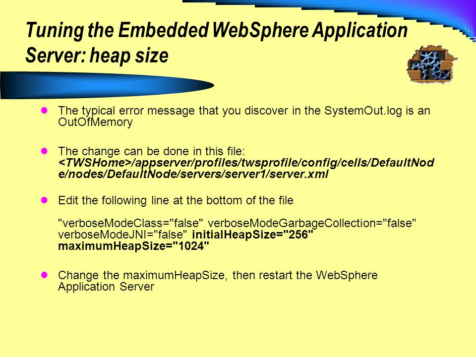 Tuning the Embedded WebSphere Application Server: heap size