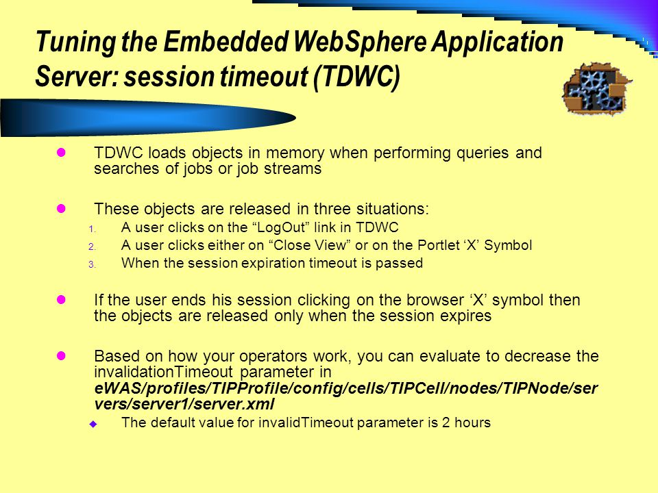 Tuning the Embedded WebSphere Application Server: session timeout (TDWC)