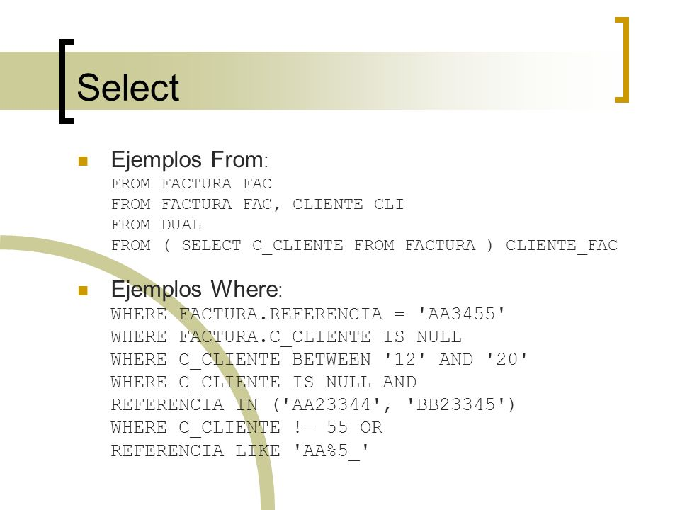 Select Ejemplos From: Ejemplos Where: