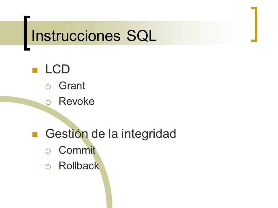 Instrucciones SQL LCD Gestión de la integridad Grant Revoke Commit
