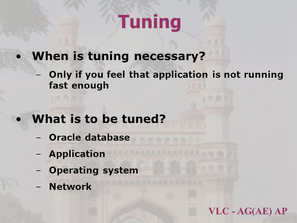 Tuning When is tuning necessary What is to be tuned