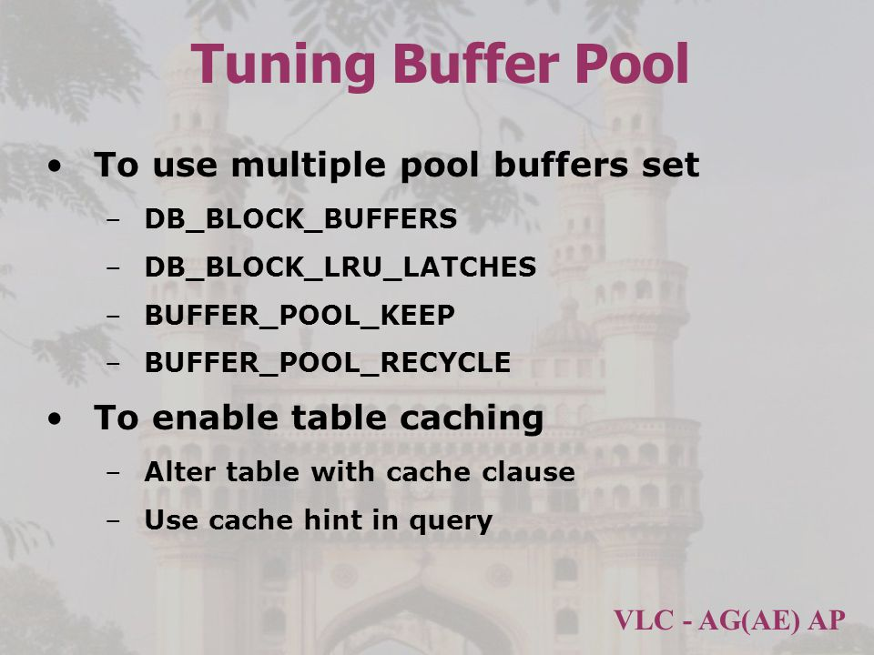 Tuning Buffer Pool To use multiple pool buffers set