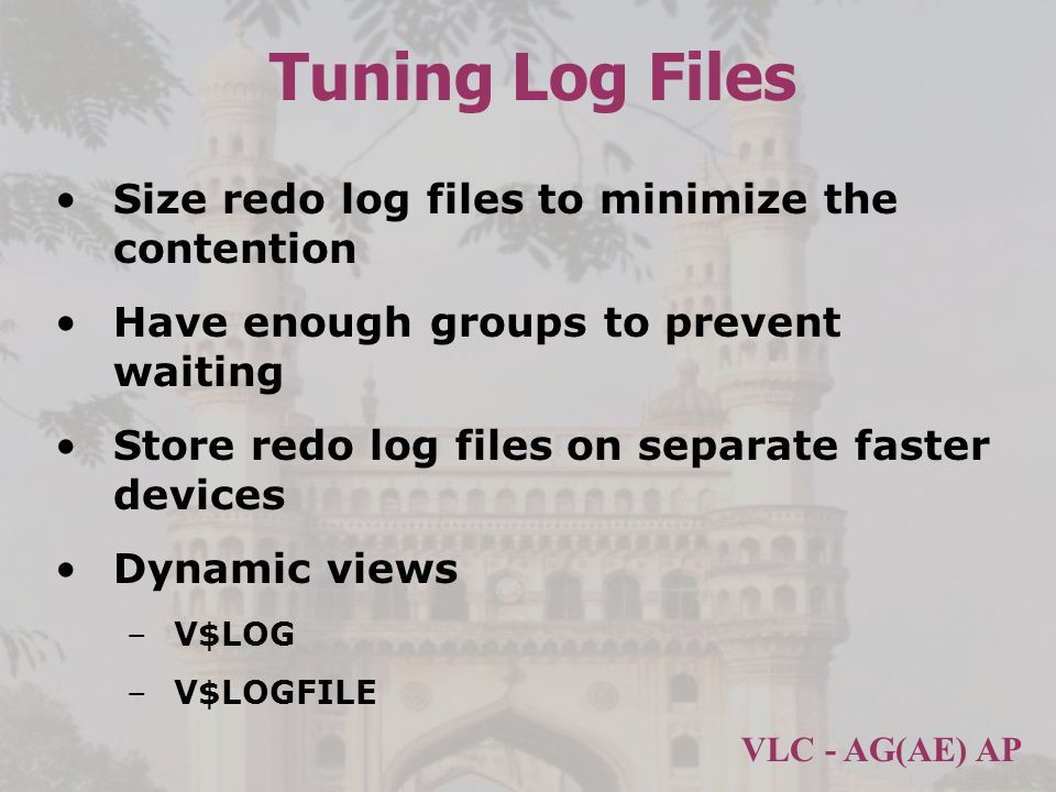 Tuning Log Files Size redo log files to minimize the contention
