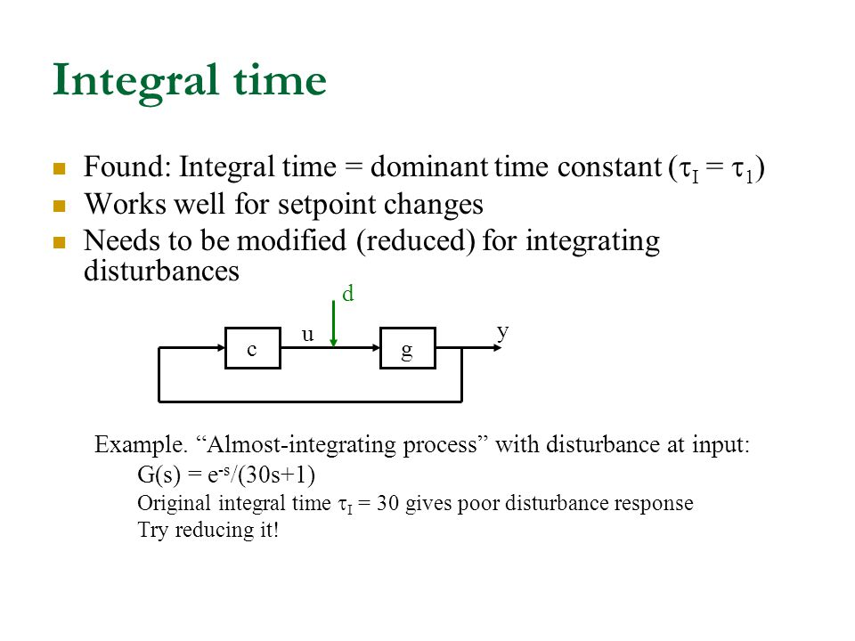 Integral time Found: Integral time = dominant time constant (I = 1)