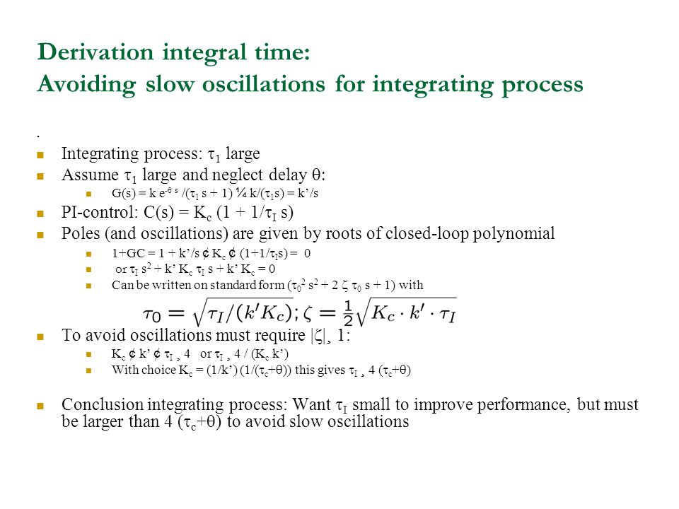 Derivation integral time: Avoiding slow oscillations for integrating process