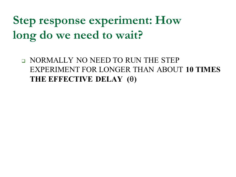 Step response experiment: How long do we need to wait