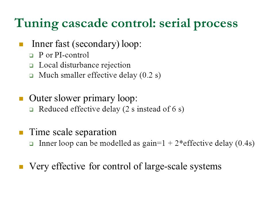 Tuning cascade control: serial process