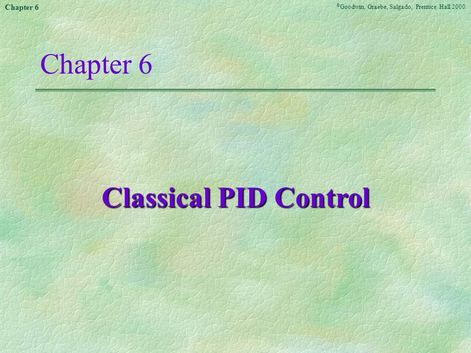 Chapter 6 Classical PID Control <<<6.1>>>