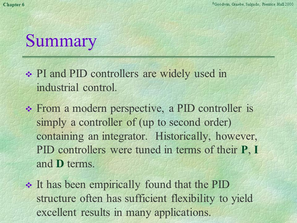 Summary PI and PID controllers are widely used in industrial control.