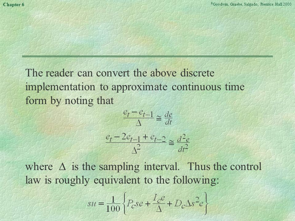 The reader can convert the above discrete implementation to approximate continuous time form by noting that