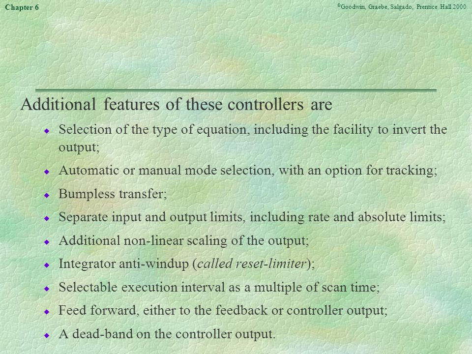 Additional features of these controllers are