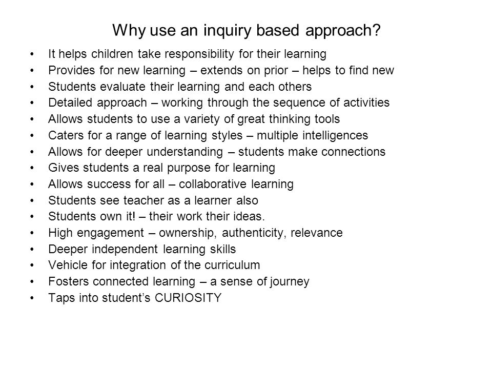 Why use an inquiry based approach