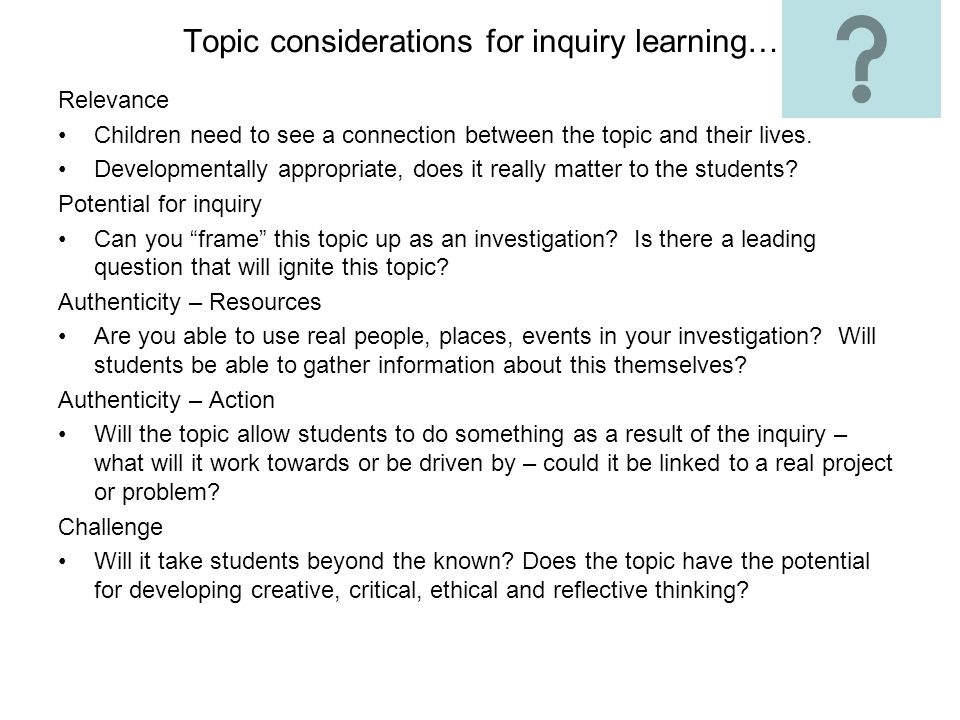 Topic considerations for inquiry learning…