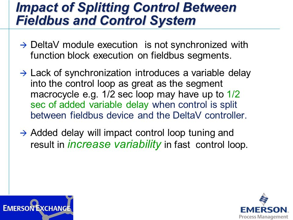 Impact of Splitting Control Between Fieldbus and Control System