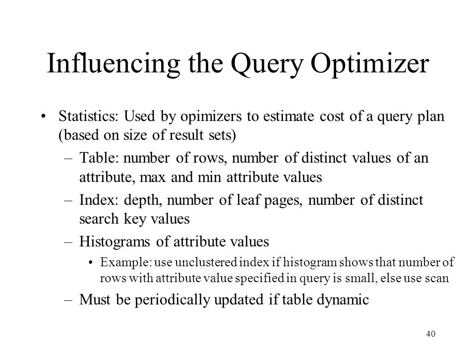 Influencing the Query Optimizer