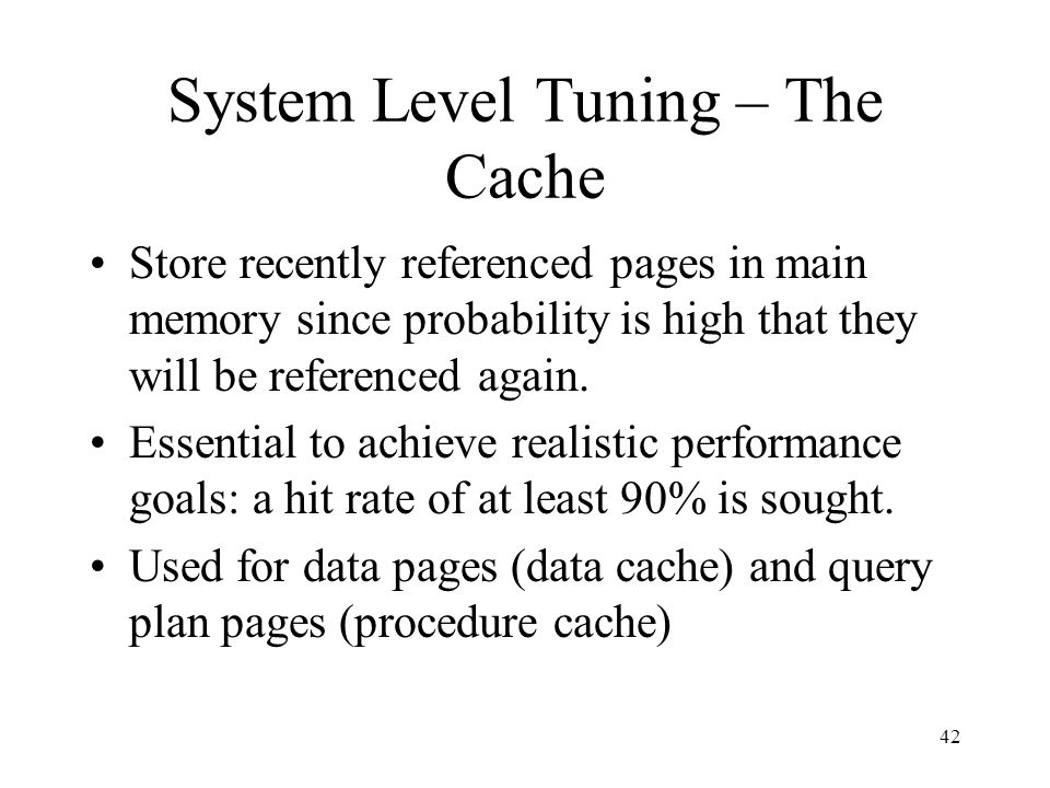 System Level Tuning – The Cache
