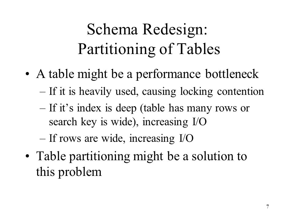 Schema Redesign: Partitioning of Tables