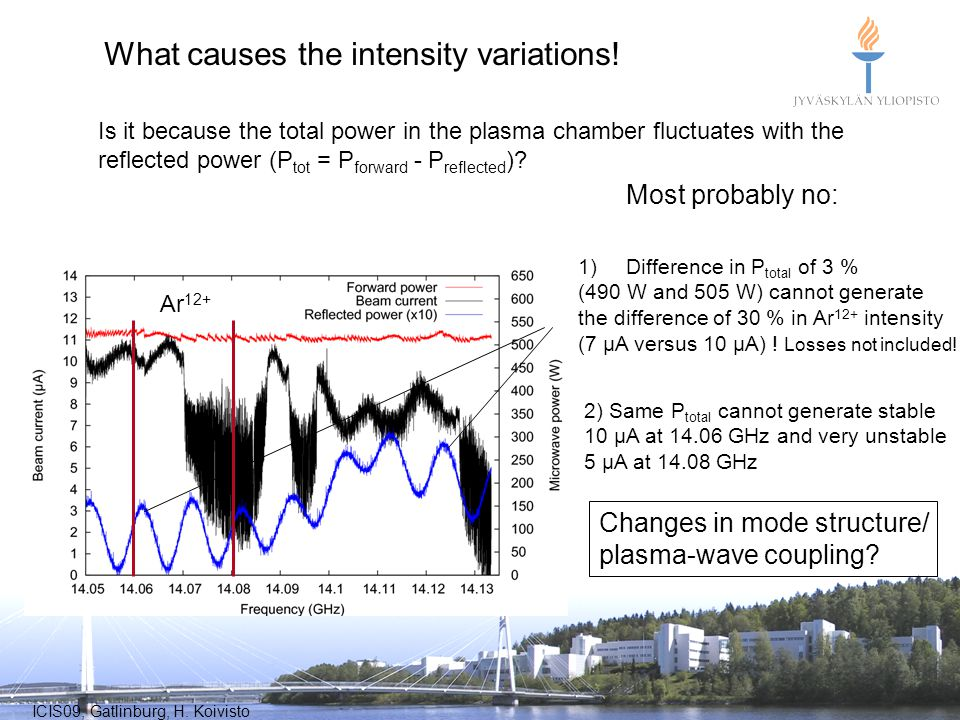 What causes the intensity variations!