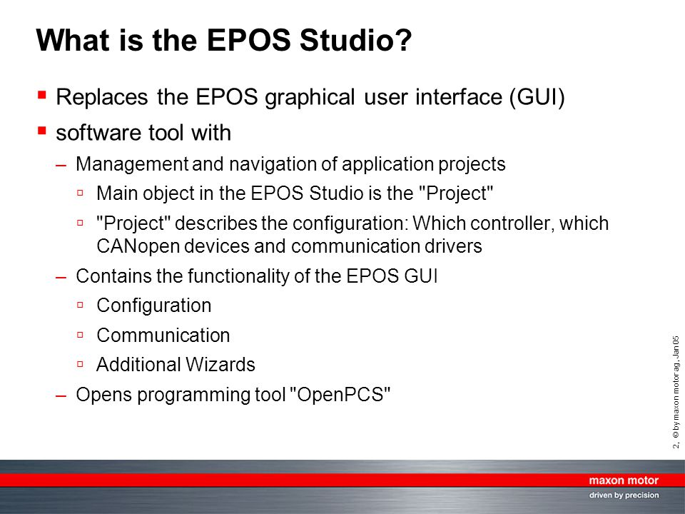 What is the EPOS Studio Replaces the EPOS graphical user interface (GUI) software tool with. Management and navigation of application projects.