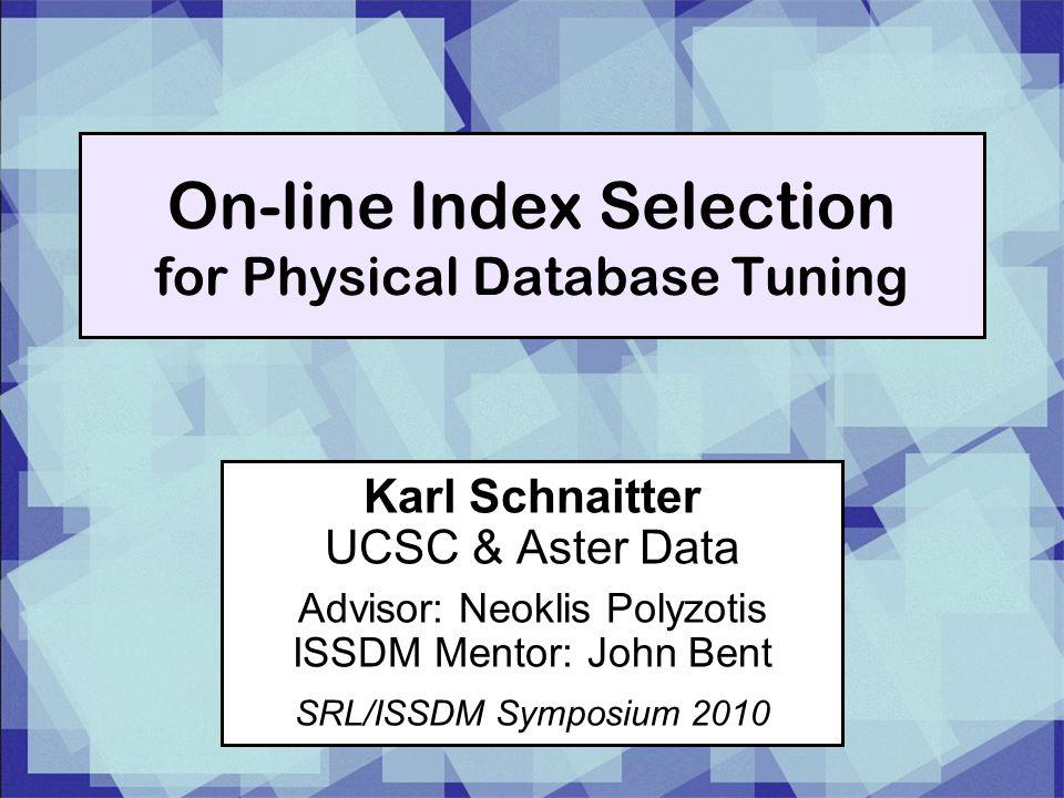 On-line Index Selection for Physical Database Tuning