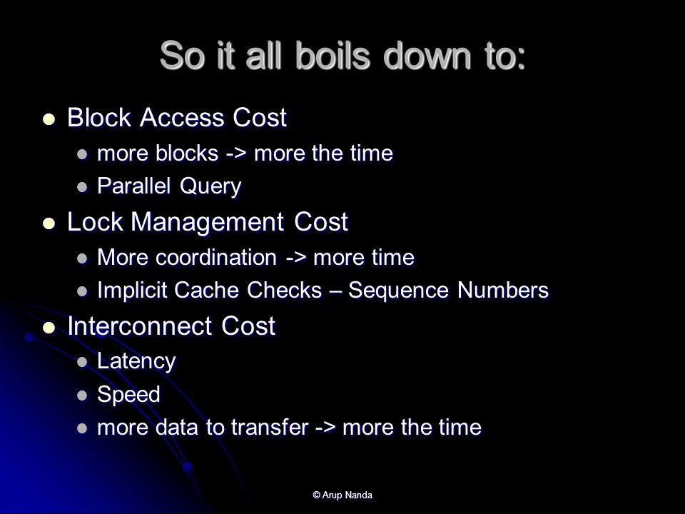 So it all boils down to: Block Access Cost Lock Management Cost
