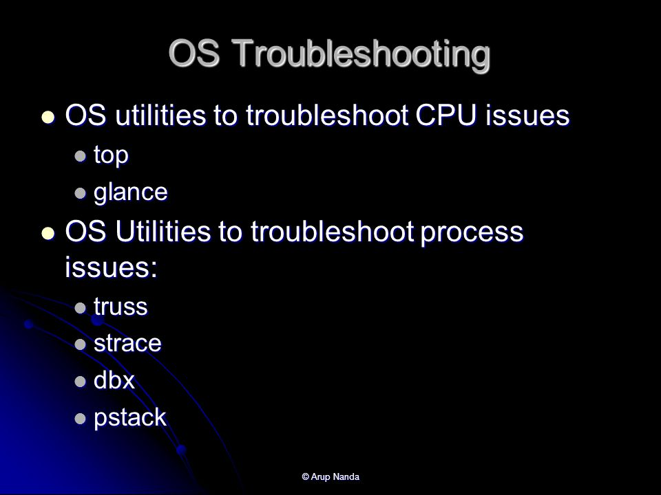 OS Troubleshooting OS utilities to troubleshoot CPU issues