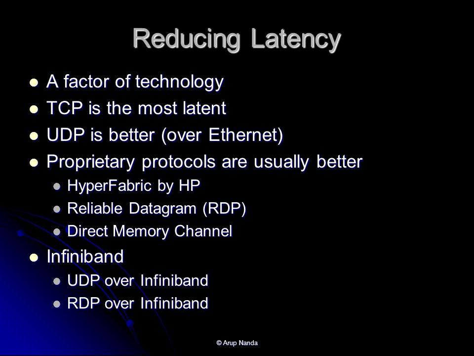 Reducing Latency A factor of technology TCP is the most latent