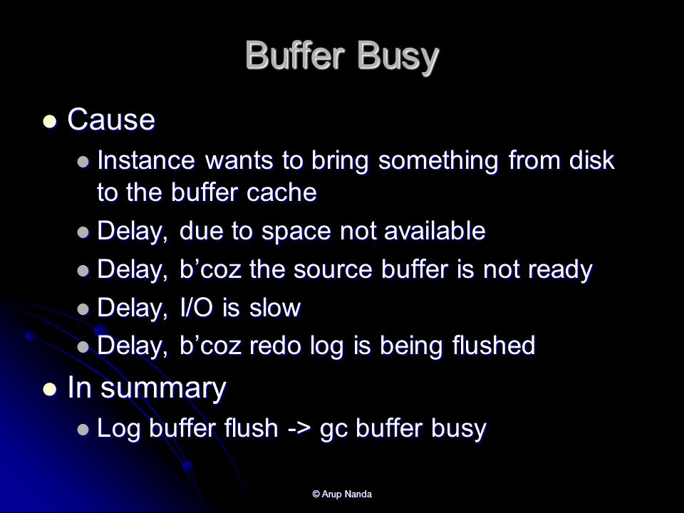 Buffer Busy Cause In summary