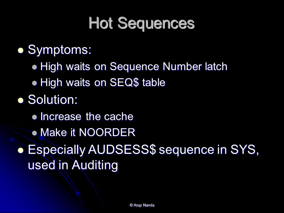 Hot Sequences Symptoms: Solution: