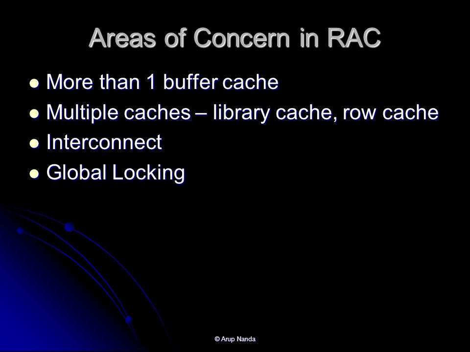Areas of Concern in RAC More than 1 buffer cache