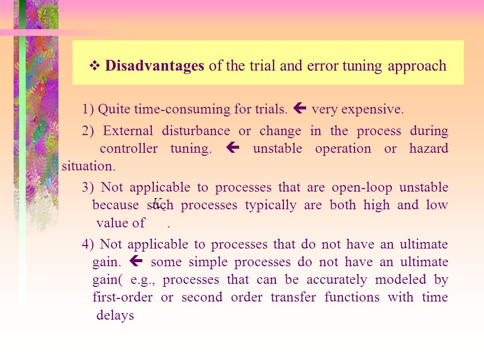 Disadvantages of the trial and error tuning approach