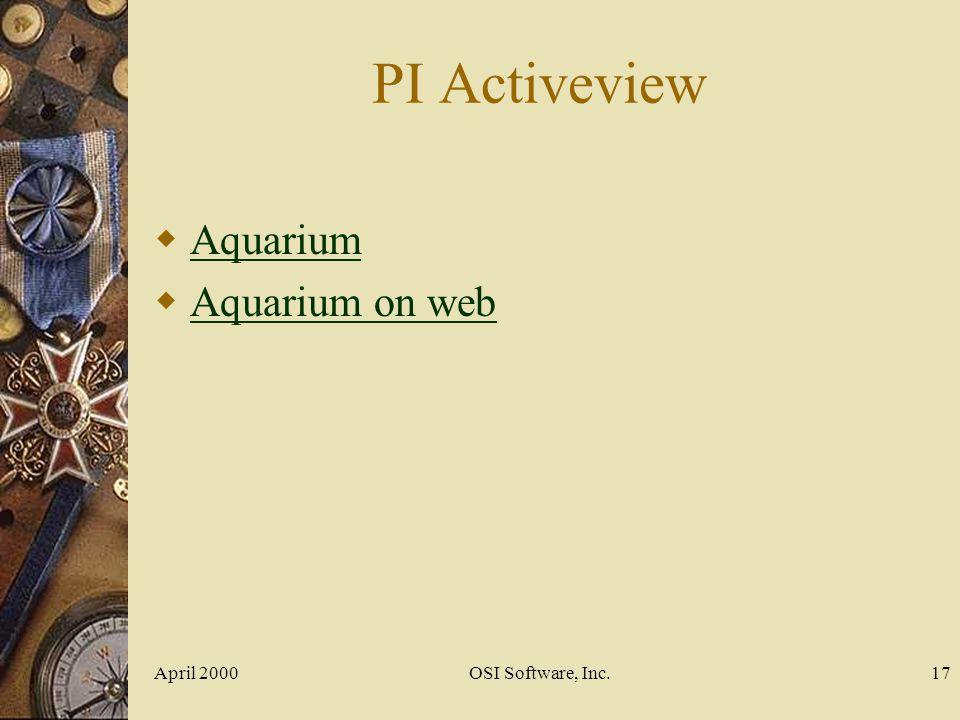 PI Activeview Aquarium Aquarium on web April 2000 OSI Software, Inc.